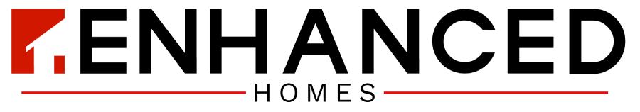 Enhanced Homes